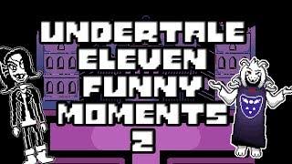 Funny Moments: Eleven-Undertale Część 2