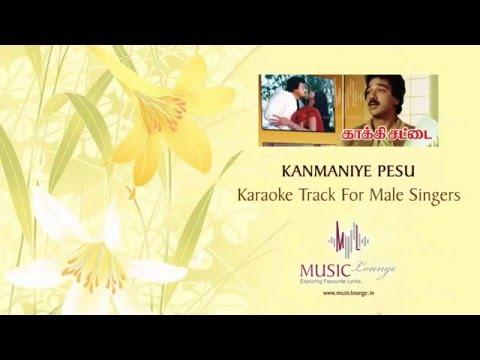 Kanmaniye Pesu Mounam - Karaoke Track for Male Singers