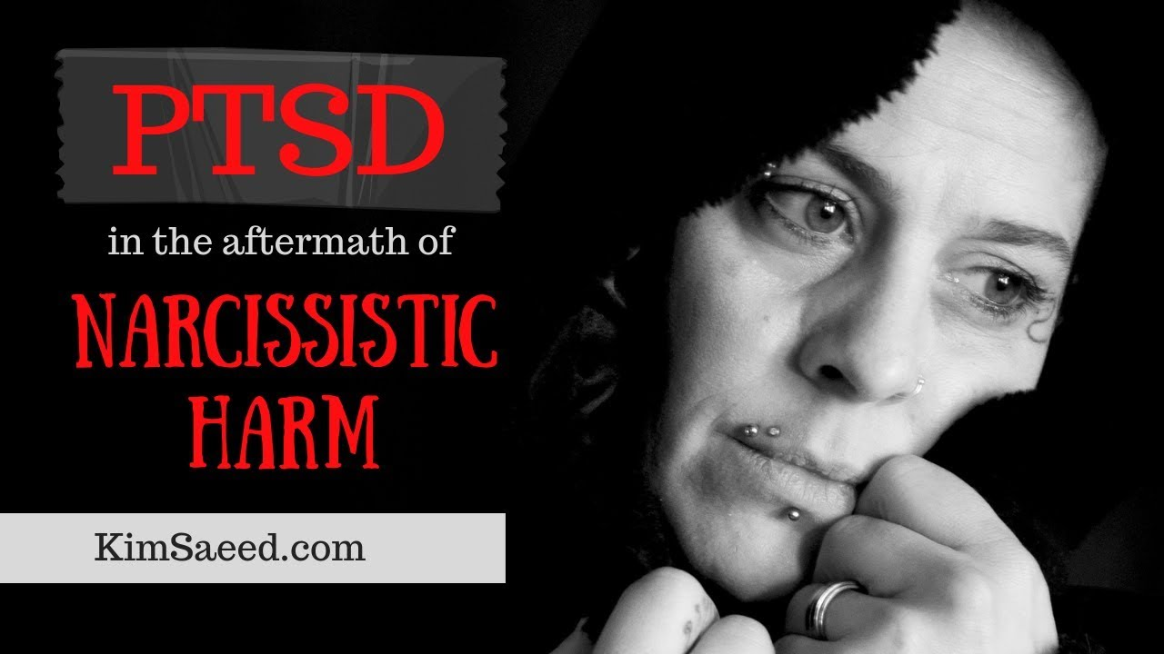 PTSD from Narcissistic Abuse - Kim Saeed: Narcissistic Abuse