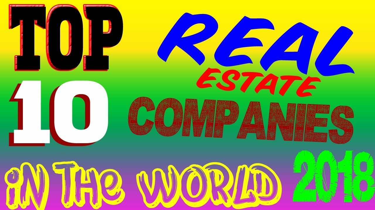 Top 10 Best And Largest Real Estate Companies In The World 2018