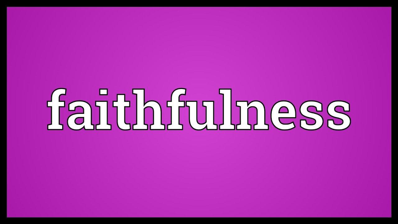 Faithfulness Meaning