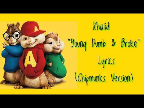 Khalid - Young Dumb and Broke (Chipmunks Version)