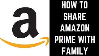 How to Share Amazon Prime with Family