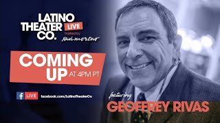 Latino Theater Co  [LIVE] | A Conversation with Geoffrey Rivas