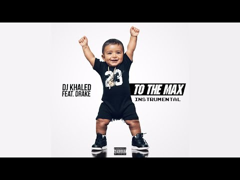 DJ Khaled Ft. Drake ~ To the Max (Instrumental)