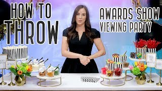 How to Throw an Epic Awards Show Viewing Party