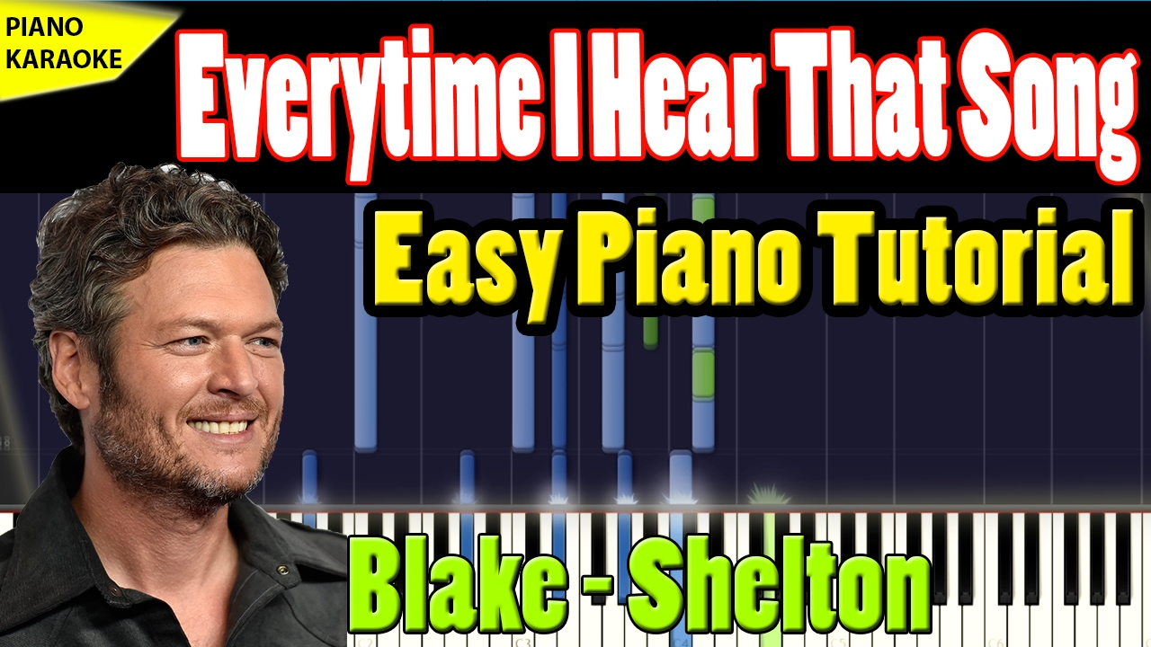 Blake Shelton Every Time I Hear That Song Easy Piano