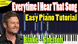 blake shelton every time i hear that song easy piano tutorial 1