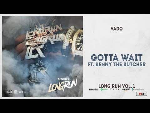 vado---gotta-wait-ft.-benny-the-butcher-(long-run-vol.-1)