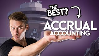 IS ACCRUAL ACCOUNTING BETTER?? Cash vs Accrual Basis