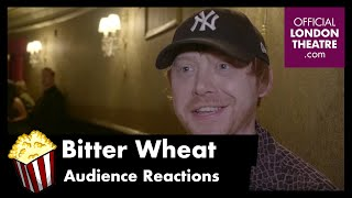 Bitter Wheat Audience Reactions