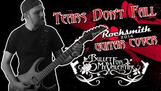 Bullet For My Valentine - Tears Don't Fall (Rocksmith 2014 Guitar Cover)