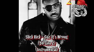 Slick Rick - Cuz It's Wrong (Version 2) (Instrumental) by 2MEY