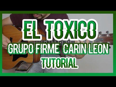 EL TOXICO – GRUPO FIRME – CARIN LEON (TUTORIAL DE GUITARRA)