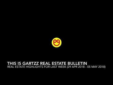 Gartzz Real Estate Bulletin Weekly (29 Apr 2018 - 05 May 2018)