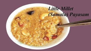 Little Millet (Samalu) Payasam    Small Millet Recipes    Sweet Samalu Payasam Recipe In Telugu