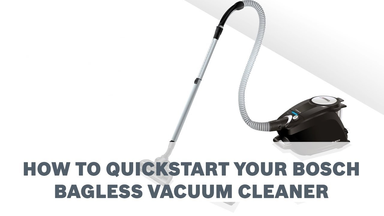 How To Quickstart Your Bosch Bagless Vacuum Cleaner
