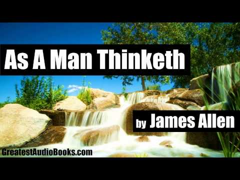 AS A MAN THINKETH by James Allen - FULL AudioBook | GreatestAudioBooks.com V4