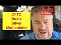 SILVER! After 37 Years CFTC Busts Another Silver Rigger!!