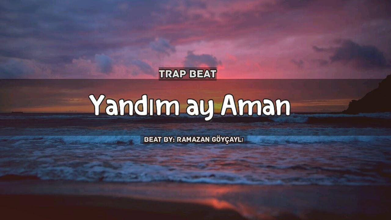 Yandim ay aman (Trap Beat) #Azeri #Türk #Trap #Beat