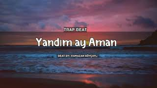 Yandim ay aman (Trap Beat) #Azeri #Türk #Trap #Beat Resimi