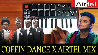 Coffin Dance x Airtel Theme | Mix By Raj Bharath