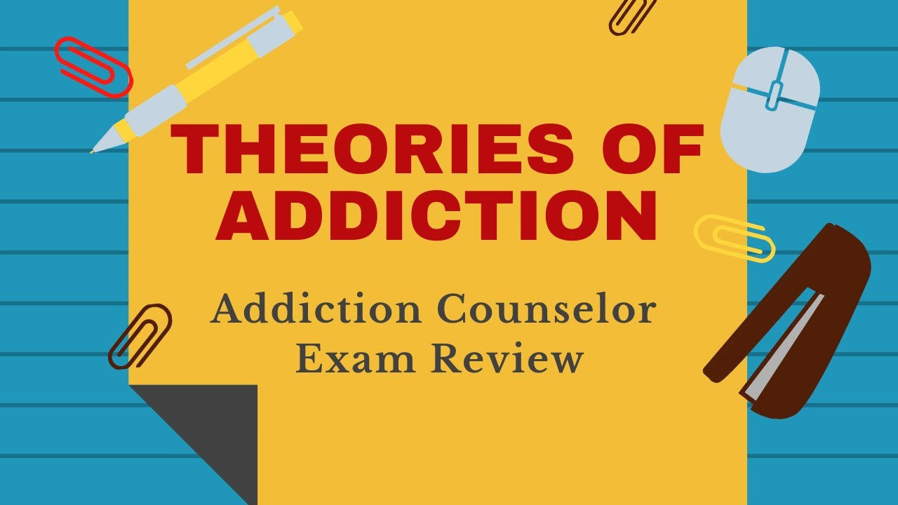 175 Models And Theories Live Addiction Counselor Certification