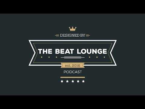 The Beat Lounge podcast ep.7 - So you think your Good? And Beat Review
