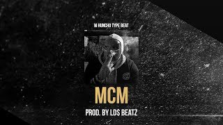 M HUNCHO ft. LUCIANO TYPE BEAT - MCM (Prod. by Ld$)