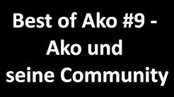 Best of Ako #9 - Ako und seine Community