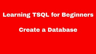 learning tsql for beginners create a database