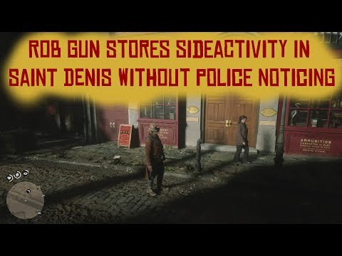 RDR 2 | Rob Saint Denis Gun Store without police noticing! | Red Dead Redemption 2