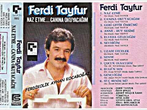 Ferdi Tayfur Naz Etme / Canına Okuyacağım Full Albüm Şarkıları