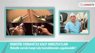 Robotik cerrahi hangi kalp hastalıklarında uygulanabilir?  ProfDr Cem ALHAN