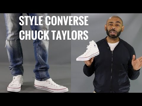 How To Wear White Converse Chuck Taylors/How To Style White Converse Chuck Taylors