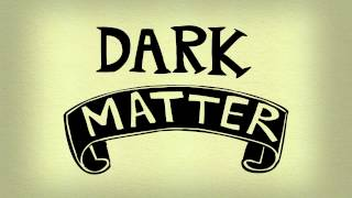 Dark Matter - 60 Second Adventures in Astronomy (8/14)