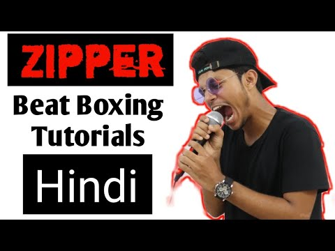 Zipper Tutorial in Hindi for Beginners ft Faiz_Bbx | Beat Boxing Tutorial for Beginners