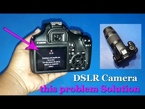 DSLR Camera, Problem Solution, Err 20 Shooting Is Not- ERROR.Again Or Re-install The Battery.