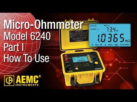 AEMC® - 6240 Micro Ohmmeter - Part 1 - Usage and Capabilities