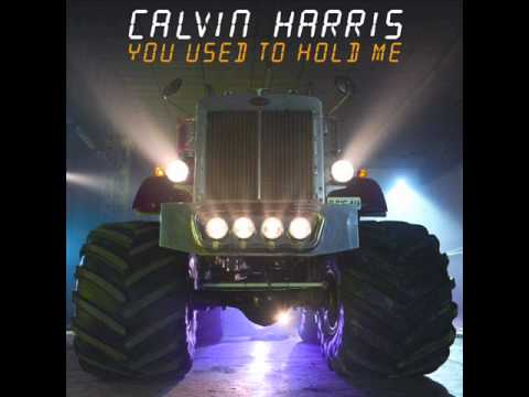 Calvin Harris  You Used to Hold Me Radio Edit