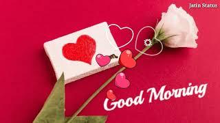 Good morning video, Good morning song, Good morning, Good Morning status, Good Morning Whatsapp