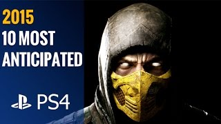 Top 10 Most Anticipated Upcoming PS4 Games of 2015