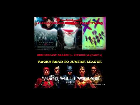 ROCKY ROAD TO JUSTICE LEAGUE (WITH SPOILERS)