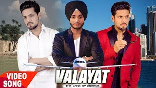 VALAYAT ( Full Song ) | AkashDeep Singh | King B Chouhan | Latest Punjabi Song 2018