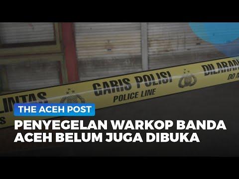 SUDAH SEMINGGU BERLALU, PENYEGELAN WARKOP DI BANDA ACEH BELUM DIBUKA JUGA