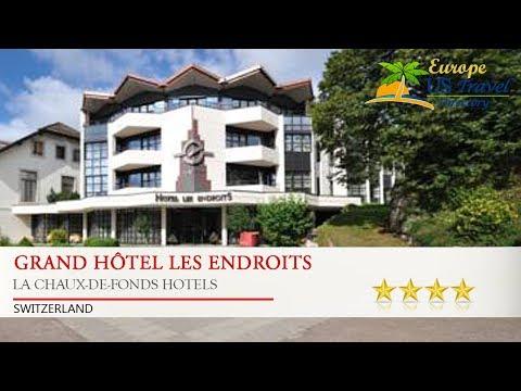 Grand Hôtel Les Endroits - La Chaux-de-Fonds Hotels, Switzerland