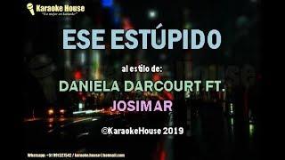 Karaoke | Ese Estúpido - Daniela Darcourt Ft. Josimar