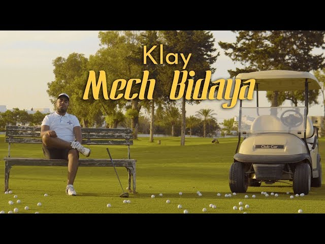 Klay - Mech Bidaya | موش بيديّا (Clip Officiel)