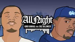 King Kamaal feat. Daz Dillinger - All Night (Explicit) [Prod. JunioR]