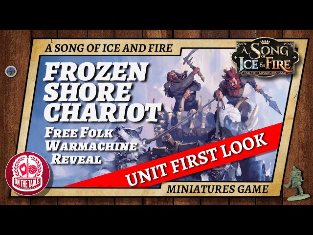 Free Folk Warmachines?! Frozen Shore Chariot revealed for A Song of Ice and Fire the Miniatures Game